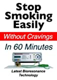 Stop Smoking Easily Without Cravings In 60 Minutes - Latest Bioresonance Technology (English Edition)