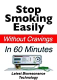 Stop Smoking Easily Without Cravings In 60 Minutes - Latest Bioresonance Technology