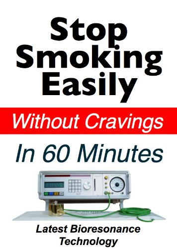 Stop Smoking Easily Without Cravings In 60 Minutes – Latest Bioresonance Technology