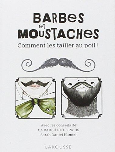 Barbes et Moustaches : Comment les tailler au poil !
