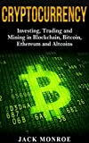 Cryptocurrency: Investing, Trading and Mining in Blockchain, Bitcoin, Ethereum and Altcoins (Crypto Saiyan)