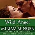 Wild Angel: The O'Byrne Brides Series - Book One (       UNABRIDGED) by Miriam Minger Narrated by Elizabeth Klett