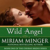 Wild Angel: The O'Byrne Brides Series - Book One | Miriam Minger
