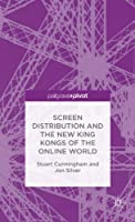 'Screen Distribution and the New King Kongs of the Online World'