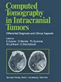 img - for Computed Tomography in Intracranial Tumors: Differential Diagnosis and Clinical Aspects book / textbook / text book