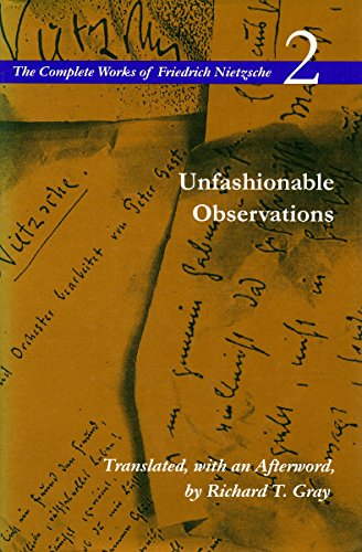 Unpublished Writings from the period of Unfashionable Observations: Volume 11 (The Complete Works of Friedrich Nietzsch) (v. 11)