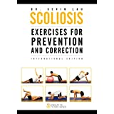 Scoliosis Exercises for Prevention and Correction - Health In Your Hands ~ Darren Stephen Lim and...