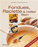 Fondues, Raclette und heißer Stein: Kochvergnügen und Genuß