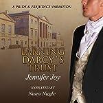 Earning Darcy's Trust: A Pride & Prejudice Variation | Jennifer Joy