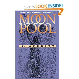 The Moon Pool (Early Classics of Science Fiction) by A. Merritt and Michael Levy