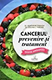 img - for Cancerul: Prevenire Si Tratament (Romanian Edition) book / textbook / text book