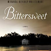 Bittersweet: A Novel | [Miranda Beverly-Whittemore]