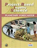Planetary Forecaster (PBIS Project-Based Inquiry Science)