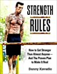 Strength Rules: How to Get Stronger T...