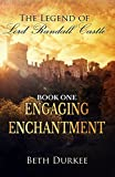Engaging Enchantment [Historical Fantasy] (The Legend of Lord Randall Castle Book 1)