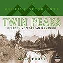 Die geheime Geschichte von Twin Peaks Hörbuch von Mark Frost Gesprochen von: Stefan Kaminski