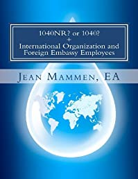 1040NR? or 1040? + International Organization and Foreign Embassy Employees: Second edition, enlarged and revised