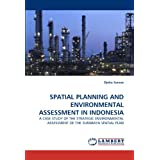 Spatial Planning and Environmental Assessment in Indonesia: A CASE STUDY OF THE STRATEGIC ENVIRONMENTAL ASSESSMENT...