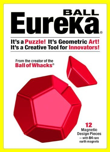 Eureka Ball: It's a Puzzle! It's Geometric Art! It's a Creative Tool for Innovators! by Roger von Oech (2015-01-15)