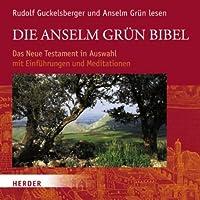 Die Anselm Grün Bibel Hörbuch von  div. Gesprochen von: Rudolf Guckelsberger, Anselm Grün
