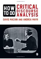 How to Do Critical Discourse Analysis: A Multimodal Introduction