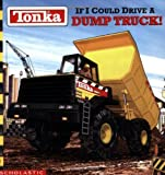 img - for By Michael Teitelbaum Tonka: If I Could Drive A Dump Truck [Paperback] book / textbook / text book