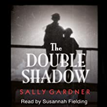 The Double Shadow Audiobook by Sally Gardner Narrated by Susannah Fielding