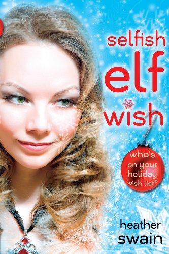 Selfish Elf Wish (Me, My Elf & I)