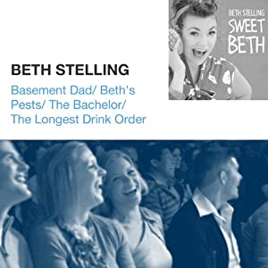 Basement Dad / Beth's Pests / The Bachelor / The Longest Drink Order | [Beth Stelling]