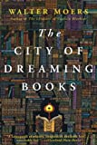 The City of Dreaming Books (1590201116) by Moers, Walter
