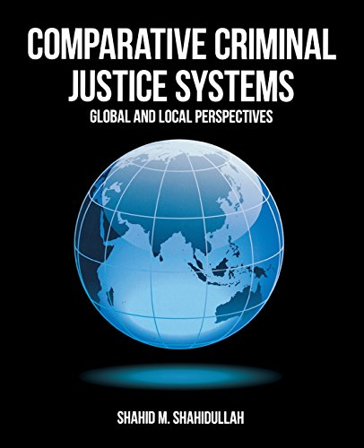comparative criminal justice Course description and purpose: this course will provide comparative study of the major legal traditions (eg, common law, civil law, socialist law) and analysis of the criminal justice system across the world, including police, courts, and corrections.