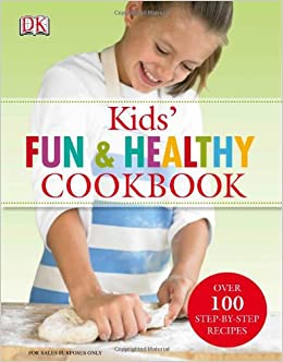 kids 39 fun and healthy cookbook hardcover june 4 2007