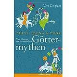 """Freya, Iduna und Thor - Vom Charme der germanischen G�ttermythenvon """"Vera Zingsem"""""""