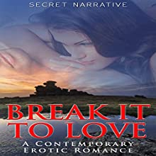 Break It to Love (       UNABRIDGED) by Secret Narrative Narrated by DB Andrews