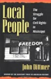 img - for By John Dittmer Local People: The Struggle for Civil Rights in Mississippi (Blacks in the New World) (First Edition) book / textbook / text book