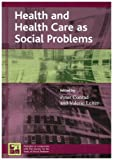 img - for Health and Health Care as Social Problems (Understanding Social Problems: An SSSP Presidential Series) book / textbook / text book
