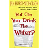 But Can You Drink The Water? (Droll, witty, and utterly British) ~ Jan Hurst-Nicholson