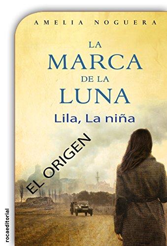 Portada del libro Lila, la niña. El origen de La marca de la luna. de Amelia Noguera