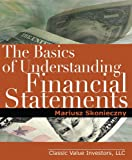 img - for The Basics of Understanding Financial Statements: Learn how to read financial statements by understanding the balance sheet, the income statement, and the cash flow statement book / textbook / text book