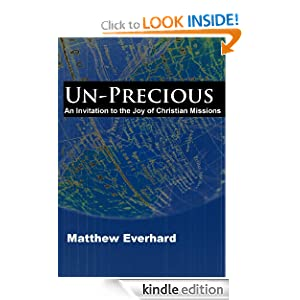 Un-Precious: An Invitation to the Joy of Christian Missions