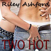 Two Hot | [Riley Ashford]