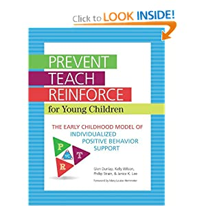 Prevent-Teach-Reinforce for Young Children: The Early Childhood Model of Individualized Positive Behavior Support with CD-ROM book