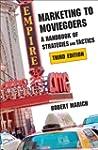 Marketing to Moviegoers: A Handbook o...