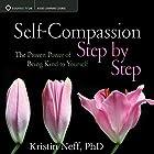 Self-Compassion Step by Step: The Proven Power of Being Kind to Yourself Rede von Kristin Neff Gesprochen von: Kristin Neff