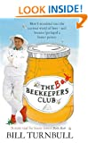 The Bad Beekeepers Club: How I stumbled into the Curious World of Bees - and became (perhaps) a Better Person