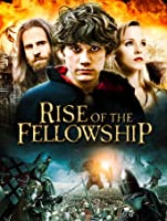Rise of the Fellowship [HD]