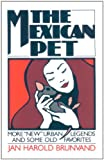 "The Mexican Pet: More ""New"" Urban Legends and Some Old Favorites (0393305422) by Brunvand, Jan Harold"