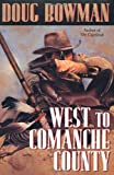img - for West To Comanche County book / textbook / text book