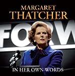 Margaret Thatcher In Her Own Words (C...