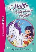 Hattie Vétérinaire Magique 02 - Le pouvoir de la licorne